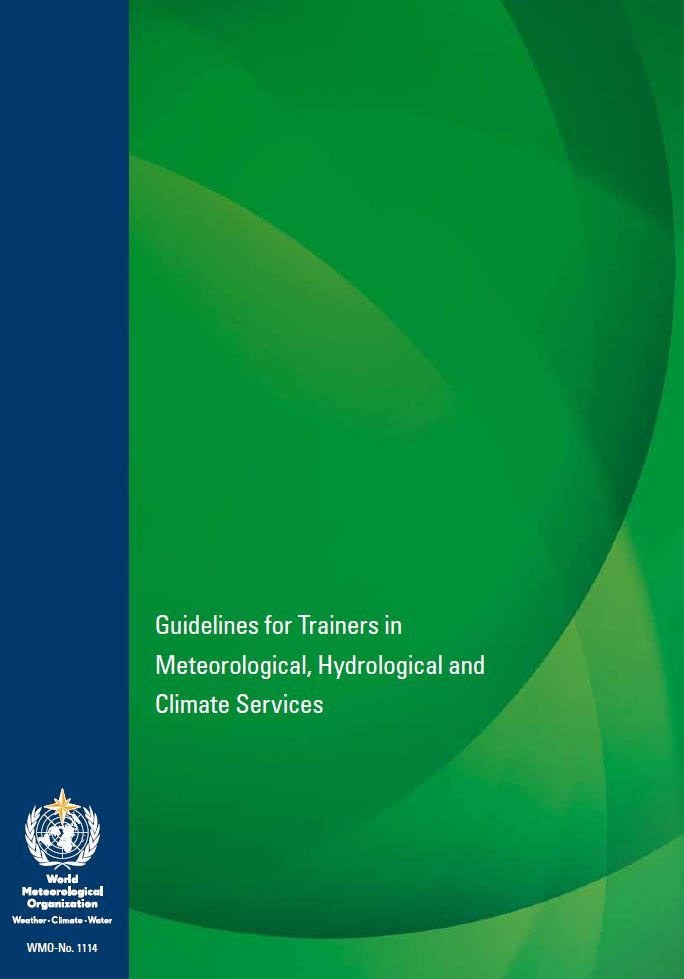 Guidelines for Trainers in Meteorological, Hydrological and Climate Services (WMO-No. 1114)
