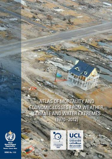 Atlas of Mortality and Economic Losses from Weather and Climate Extremes 1970-2012
