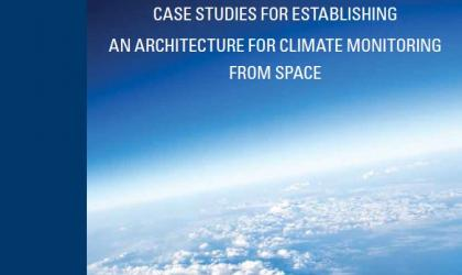 Case studies for establishing an architecture for climate monitoring from space