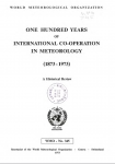 One hundred years of international co-operation in meteorology (1873-1973): a historical review